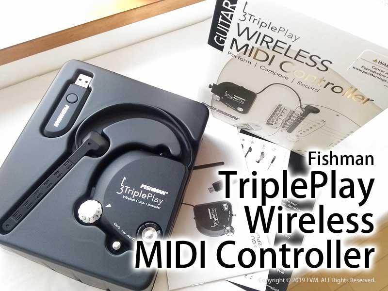 Fishman Tripleplay Wireless MIDIコントローラー設定方法